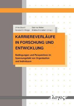 Karriereverläufe in Forschung und Entwicklung von Busolt,  Ulrike, Kronsbein,  Wiebke, Weber,  Sabrina, Wiegel,  Constantin