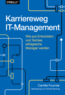 Karriereweg IT-Management von Demmig,  Thomas, Fournier,  Camille