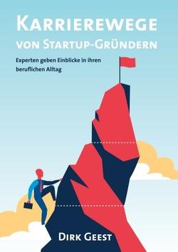 Karrierewege von Startup-Gründern von Geest,  Dirk