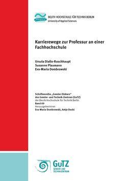 Karrierewege zur Professur an einer Fachhochschule von Diallo-Ruschhaupt,  Ursula, Dombrowski,  Eva-Maria, Plaumann,  Susanne