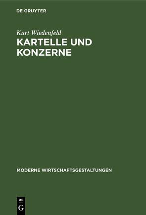 Kartelle und Konzerne von Wiedenfeld,  Kurt