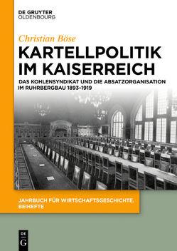 Kartellpolitik im Kaiserreich von Böse,  Christian