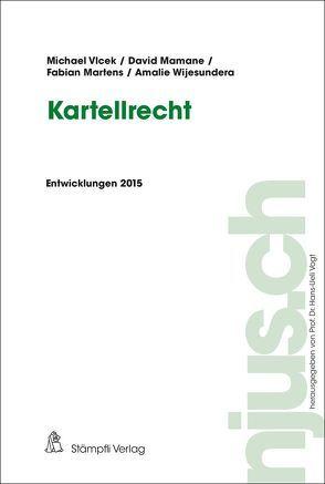 Kartellrecht von Mamane,  David, Martens,  Fabian, Vlcek,  Michael, Vogt,  Hans-Ueli, Wijesundera,  Amalie