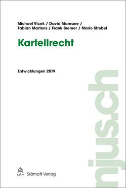 Kartellrecht von Bremer,  Frank, Mamane,  David, Martens,  Fabian, Strebel,  Mario, Vlcek,  Michael