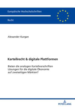 Kartellrecht & digitale Plattformen von Kurgan,  Alexander