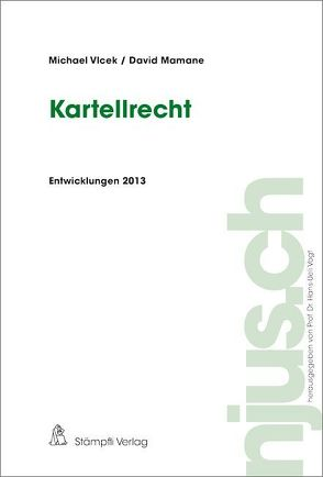 Kartellrecht, Entwicklungen 2013 von Mamane,  David, Vlcek,  Michael