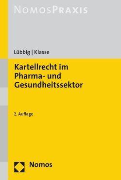 Kartellrecht im Pharma- und Gesundheitssektor von Klasse,  Max, Lübbig,  Thomas