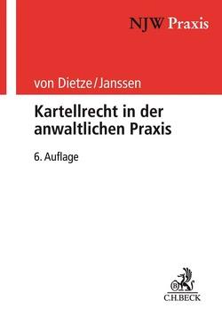 Kartellrecht in der anwaltlichen Praxis von Dietze,  Philipp von, Janssen,  Helmut