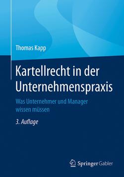 Kartellrecht in der Unternehmenspraxis von Kapp,  Thomas