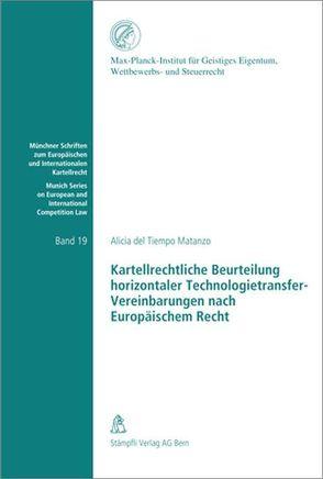 Kartellrechtliche Beurteilung horizontaler Technologietransfer-Vereinbarungen nach Europäischem Recht von DelTiempo Matanzo,  Alicia