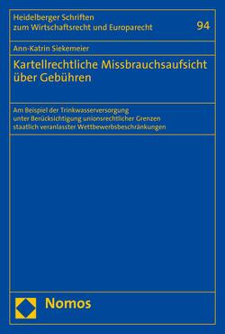 Kartellrechtliche Missbrauchsaufsicht über Gebühren von Siekemeier,  Ann-Katrin