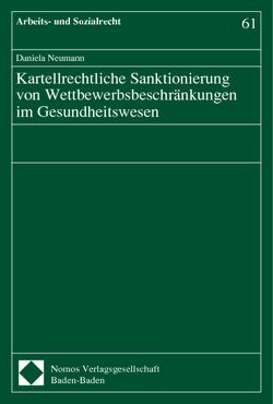 Kartellrechtliche Sanktionierung von Wettbewerbsbeschränkungen im Gesundheitswesen von Neumann,  Daniela