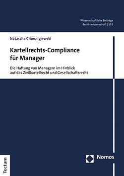 Kartellrechts-Compliance für Manager von Chorongiewski,  Natascha