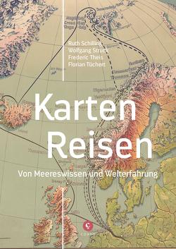 Karten – Reisen von Schilling,  Ruth, Theis,  Frederic, Tüchert,  Florian, Wolfgang Struck