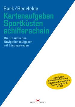Kartenaufgaben Sportküstenschifferschein von Bark,  Axel, Beerfelde,  Rainer