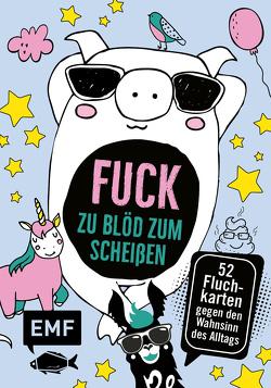 Kartenbox Fuck: Zu blöd zum Scheißen – 52 Fluch-Karten gegen den Wahnsinn des Alltags