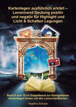 Kartenlegen ausführlich erklärt – Lenormand Deutung positiv und negativ für Highlight und Licht & Schatten Legungen von Schulze,  Angelina