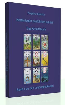 Kartenlegen ausführlich erklärt – Das Arbeitsbuch von Schulze,  Angelina