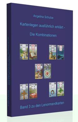 Kartenlegen ausführlich erklärt – Die Kombinationen von Schulze,  Angelina