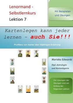 Kartenlegen kann jeder lernen – auch Sie!!! / Lenormand – Selbstlernkurs (L7) von Edwards,  Marisha