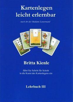 Kartenlegen leicht erlernbar – Lehrbuch III von Kienle,  Britta