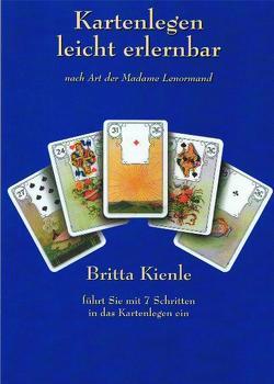 Kartenlegen leicht erlernbar – nach Art der Madame Lenormand von Kienle,  Britta