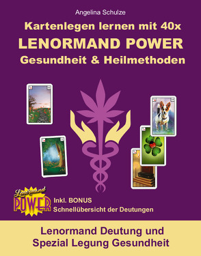 Kartenlegen lernen mit 40x LENORMAND POWER Gesundheit & Heilmethoden von Schulze,  Angelina