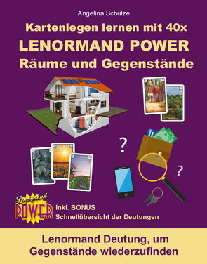 Kartenlegen lernen mit 40x LENORMAND POWER Räume und Gegenstände von Schulze,  Angelina