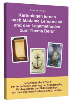 Kartenlegen lernen nach Madame Lenormand und den Legemethoden zum Thema Beruf von Schulze,  Angelina