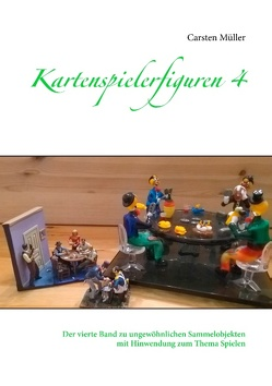 Kartenspielerfiguren 4 von Müller,  Carsten