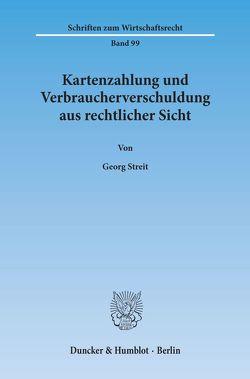 Kartenzahlung und Verbraucherverschuldung aus rechtlicher Sicht. von Streit,  Georg