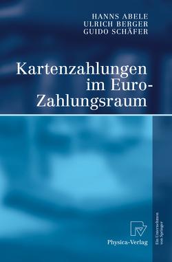 Kartenzahlungen im Euro-Zahlungsraum von Abele,  Hanns, Berger,  Ulrich, Schaefer,  Guido