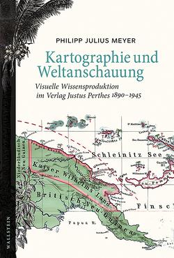 Karthographie und Weltanschauung von Meyer,  Philipp Julius