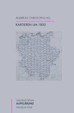 Kartieren um 1800 von Christoph,  Andreas