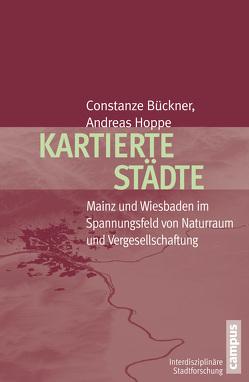 Kartierte Städte von Bückner,  Constanze, Hoppe,  Andreas