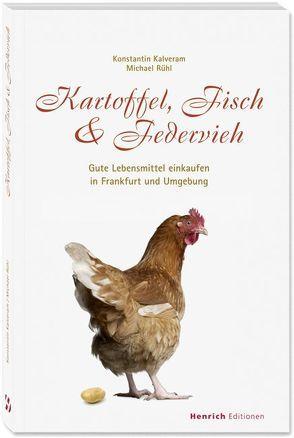 Kartoffel, Fisch & Federvieh von Kalveram,  Konstantin, Rühl,  Michael