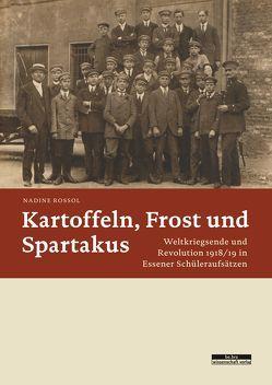 Kartoffeln, Frost und Spartakus von Rossol,  Nadine