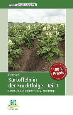 Kartoffeln in der Fruchtfolge. Teil 1 von Schuhmann,  Peter