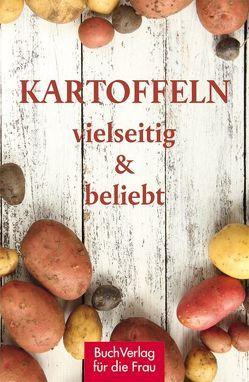 Kartoffeln – vielseitig & beliebt von Ruff,  Carola