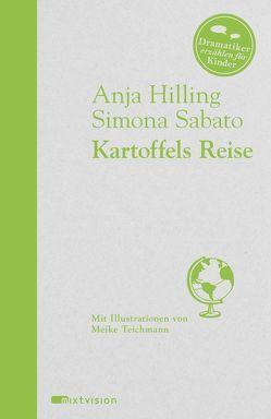 Kartoffels Reise von Hilling,  Anja, Sabato,  Simona, Teichmann,  Meike