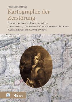 Kartographie der Zerstörung von Kremb,  Klaus