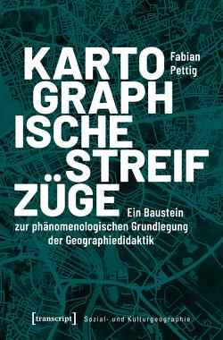 Kartographische Streifzüge von Pettig,  Fabian