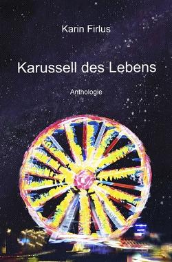 Karussell des Lebens von Firlus,  Karin