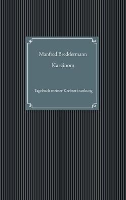 Karzinom von Breddermann,  Manfred