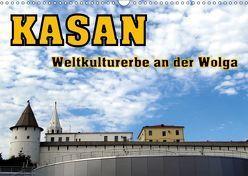 Kasan- Weltkulturerbe an der Wolga (Wandkalender 2019 DIN A3 quer) von von Loewis of Menar,  Henning