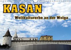 Kasan- Weltkulturerbe an der Wolga (Wandkalender 2019 DIN A4 quer) von von Loewis of Menar,  Henning