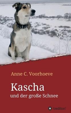 Kascha und der große Schnee von Voorhoeve,  Anne C.