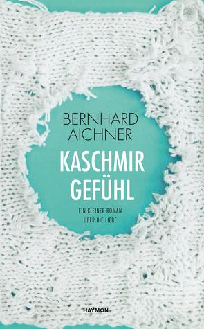 Kaschmirgefühl von Aichner,  Bernhard