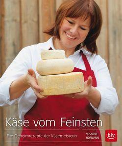 Käse vom Feinsten von Hofmann,  Susanne