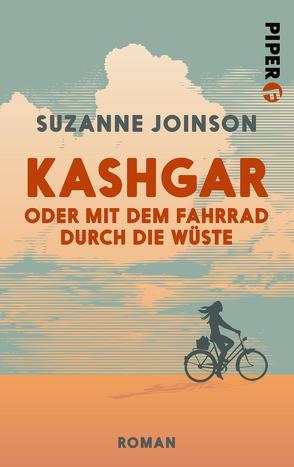 Kashgar oder Mit dem Fahrrad durch die Wüste von Joinson,  Suzanne, Thiesmeyer,  Ulrike